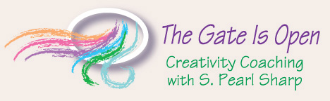 The Gate is Open Creativity Coaching with S. Pearl Sharp